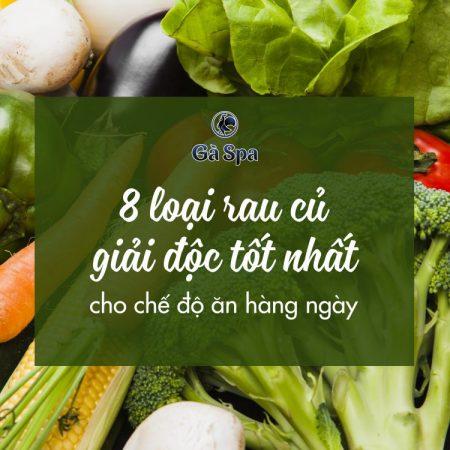 8 loại rau củ giải độc tốt nhất cần cho chế độ ăn hằng ngày