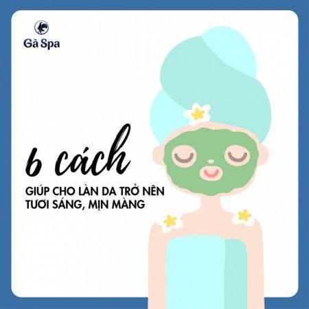 6 cách giúp cho làn da trở nên tươi sáng mịn màng